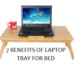 7 BENEFITS OF LAPTOP TRAY FOR BED