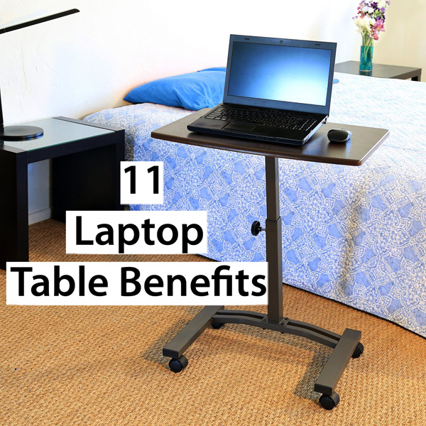 11 Laptop Table Benefits