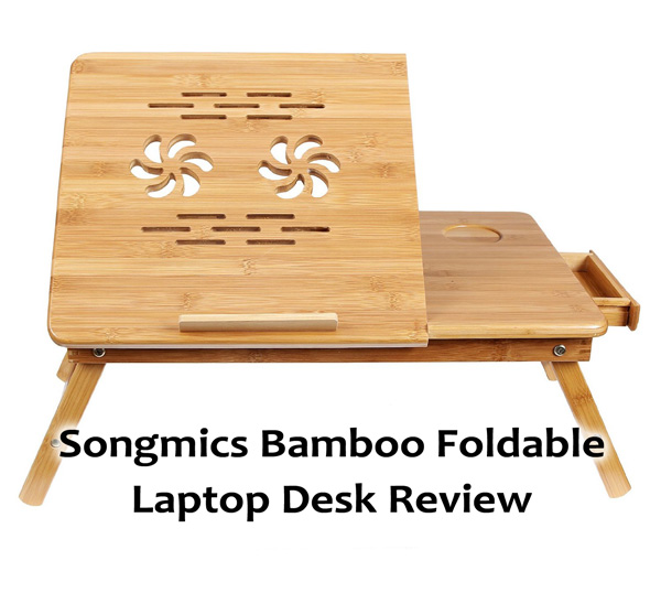 Songmics Bamboo Foldable Laptop Desk Review Ilapdesk