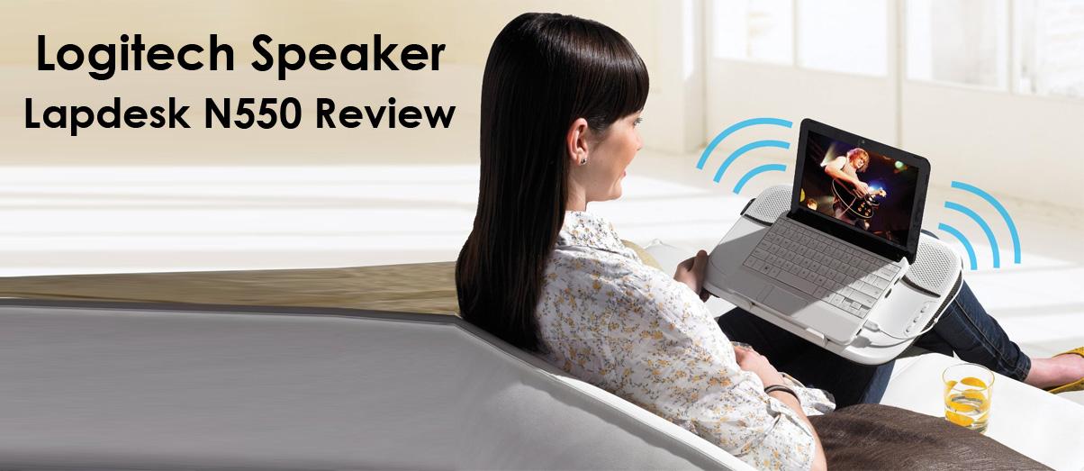 Logitech Speaker Lapdesk N550 Review Ilapdesk Best