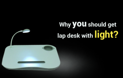 Why You Should Get lap desk with light?